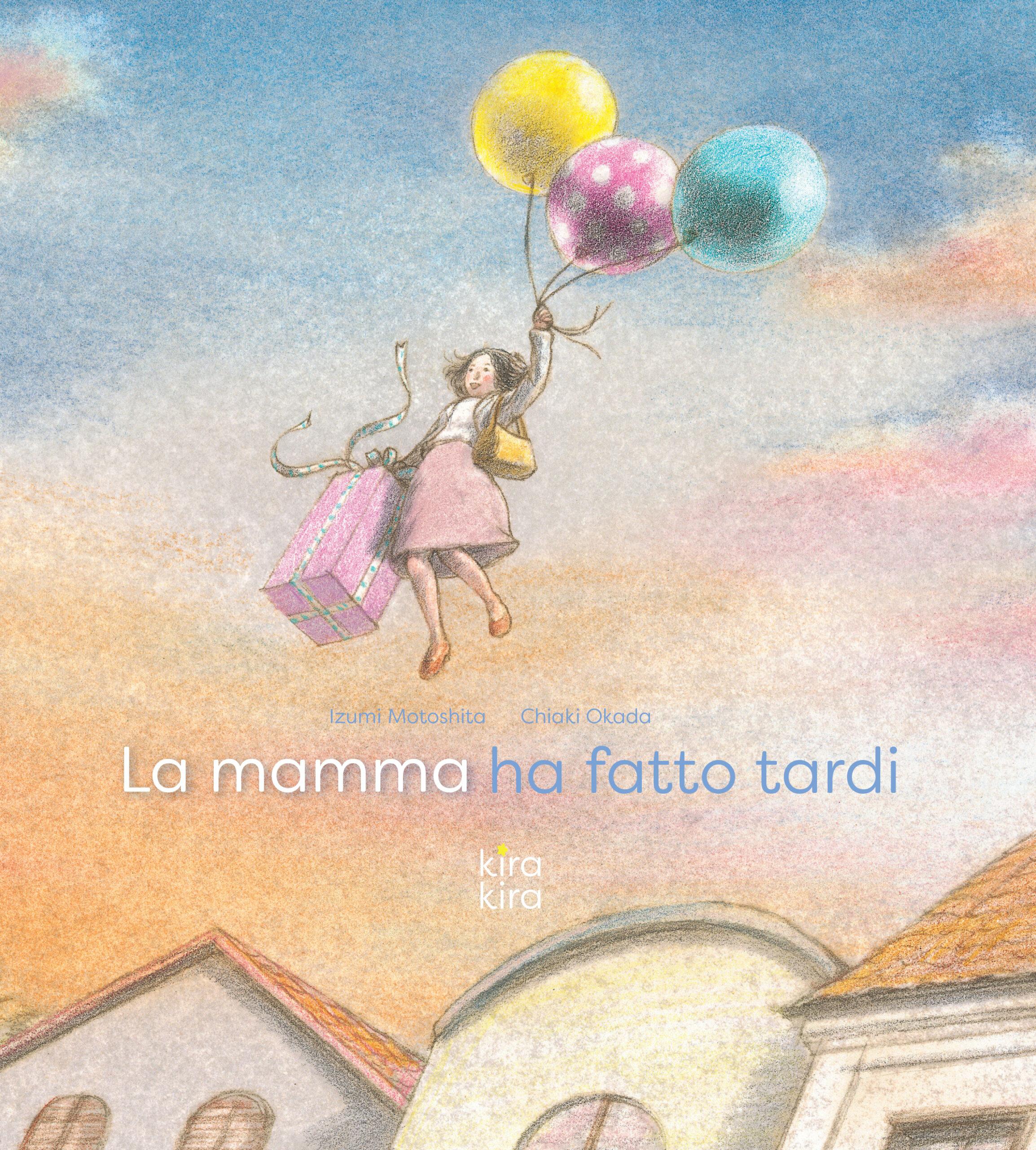 LA MAMMA HA FATTO TARDI kira kira edizioni cover